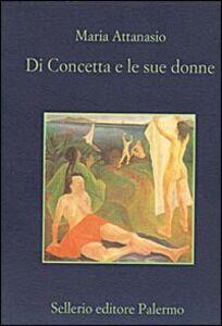 Foto Cover di Di Concetta e le sue donne, Libro di Maria Attanasio, edito da Sellerio Editore Palermo