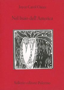 Libro Nel buio dell'America Joyce Carol Oates