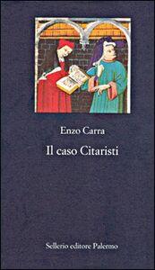 Foto Cover di Il caso Citaristi, Libro di Enzo Carra, edito da Sellerio Editore Palermo