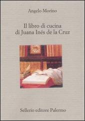 Il libro di cucina di Juana In s de la Cruz