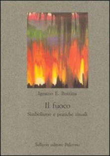 Il fuoco. Simbolismo e pratiche rituali - Ignazio Buttitta - copertina