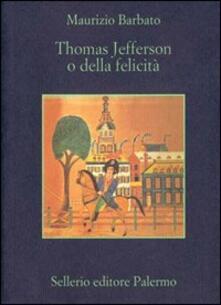Thomas Jefferson o della felicità-Autobiografia di Thomas Jefferson.pdf