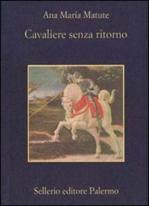 Libro Cavaliere senza ritorno Ana M. Matute