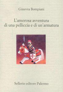 Libro L' amorosa avventura di una pelliccia e di un'armatura Ginevra Bompiani
