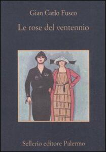 Foto Cover di Le rose del ventennio, Libro di G. Carlo Fusco, edito da Sellerio Editore Palermo