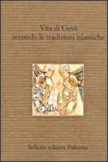 Librisulladiversita.it Vita di Gesù secondo le tradizioni islamiche Image