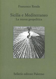 Filippodegasperi.it Sicilia e il Mediterraneo. La nuova geopolitica Image