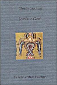 Libro Jeshûa e Gesù Claudio Saporetti