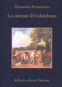 Foto Cover di La canzone di Colombano, Libro di Alessandro Perissinotto, edito da Sellerio Editore Palermo