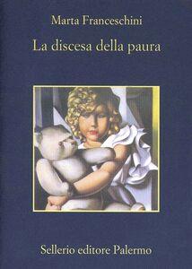 Libro La discesa della paura Marta Franceschini