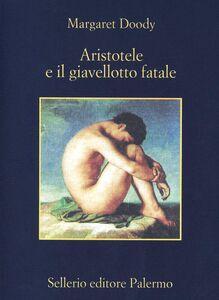 Foto Cover di Aristotele e il giavellotto fatale, Libro di Margaret Doody, edito da Sellerio Editore Palermo