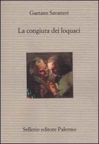 La congiura dei loquaci - Savatteri Gaetano - wuz.it