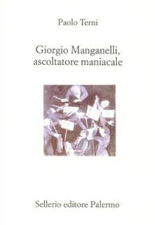 Criticalwinenotav.it Giorgio Manganelli, ascoltatore maniacale Image