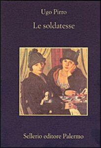 Libro Le soldatesse Ugo Pirro