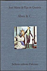 Foto Cover di Alves & C., Libro di José M. Eca de Queiros, edito da Sellerio Editore Palermo