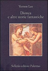 Libro Dionea e altre storie fantastiche Vernon Lee