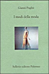 Libro I modi della moda Gianni Puglisi