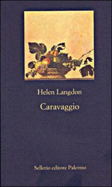 Caravaggio. Una vita - Helen Langdon - copertina