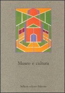 Foto Cover di Museo e cultura, Libro di  edito da Sellerio Editore Palermo