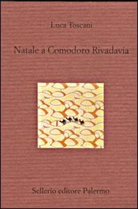 Libro Natale a Comodoro Rivadavia Luca Toscani