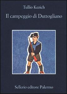 Libro Il campeggio di Duttogliano Tullio Kezich