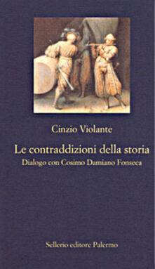 Ristorantezintonio.it Le contraddizioni della storia. Dialogo con Cosimo Damiano Fonseca Image