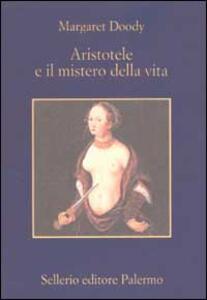 Aristotele e il mistero della vita - Margaret Doody - copertina