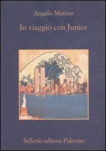 Foto Cover di In viaggio con Junior, Libro di Angelo Morino, edito da Sellerio Editore Palermo