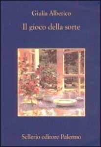Libro Il gioco della sorte Giulia Alberico
