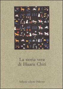 Foto Cover di La storia vera di Huaru Chiri, Libro di  edito da Sellerio Editore Palermo