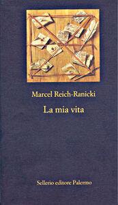 Foto Cover di La mia vita, Libro di Marcel Reich Ranicki, edito da Sellerio Editore Palermo
