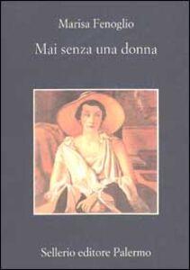 Libro Mai senza una donna Marisa Fenoglio