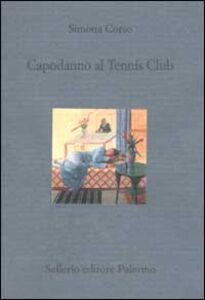 Foto Cover di Capodanno al Tennis Club, Libro di Simona Corso, edito da Sellerio Editore Palermo