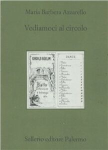 Libro Vediamoci al circolo Maria Barbera Azzarello