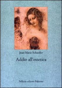 Libro Addio all'estetica Jean-Marie Schaeffer