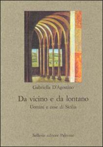 Libro Da vicino e da lontano Gabriella D'Agostino
