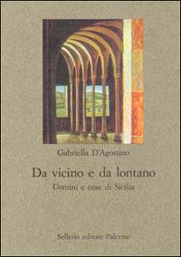 Da vicino e da lontano - D'Agostino Gabriella - wuz.it