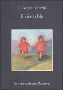 Foto Cover di Il vicolo blu, Libro di Giuseppe Bonaviri, edito da Sellerio Editore Palermo