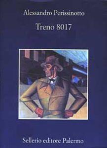 Foto Cover di Treno 8017, Libro di Alessandro Perissinotto, edito da Sellerio Editore Palermo