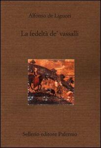 Libro La fedeltà de' vassalli Alfonso Maria de' Liguori (sant')
