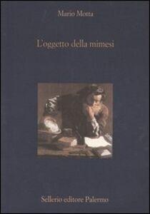 Libro L' oggetto della mimesi. Arte e filosofia Mario Motta