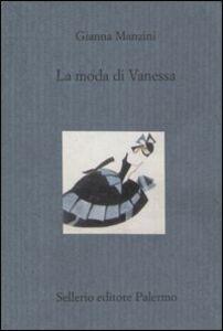 Foto Cover di La moda di Vanessa, Libro di Gianna Manzini, edito da Sellerio Editore Palermo