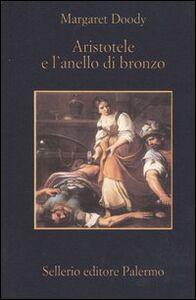Libro Aristotele e l'anello di bronzo Margaret Doody
