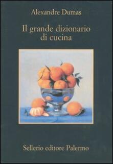 Il grande dizionario di cucina - Alexandre Dumas - copertina