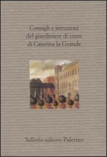 Osteriacasadimare.it Consigli e istruzioni del giardiniere di corte di Caterina la Grande Image