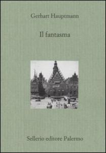 Libro Il fantasma Gerhart Hauptmann