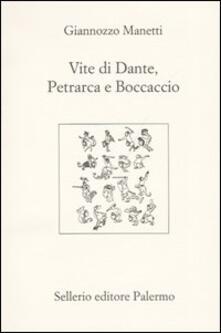 Camfeed.it Vite di Dante, Petrarca e Boccaccio. Testo latino a fronte Image