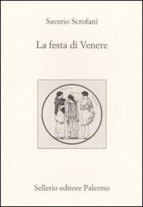 Foto Cover di La festa di Venere, Libro di Saverio Scrofani, edito da Sellerio Editore Palermo