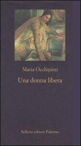 Libro Una donna libera Maria Occhipinti