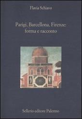 Parigi, Barcellona, Firenze: forma e racconto